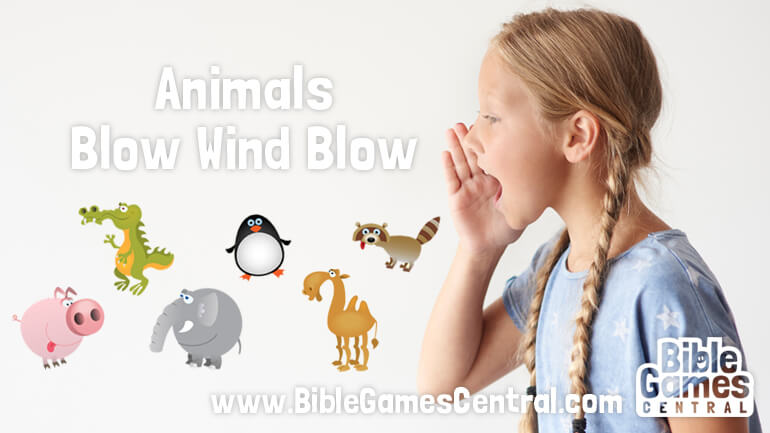 Animals Blow Wind Blow Youth Group and Sunday School Game