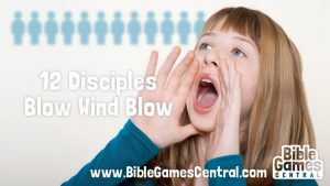 12 Disciples Blow Wind Blow Bible Game for Youths and Kids