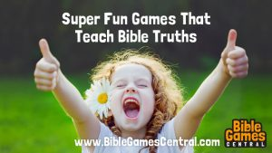 Bible Games Teaching Christian Truths for Kids Youths Adults