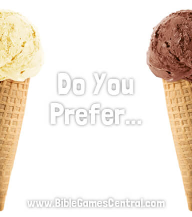 Do You Prefer…