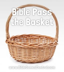 Bible Pass the Basket Game
