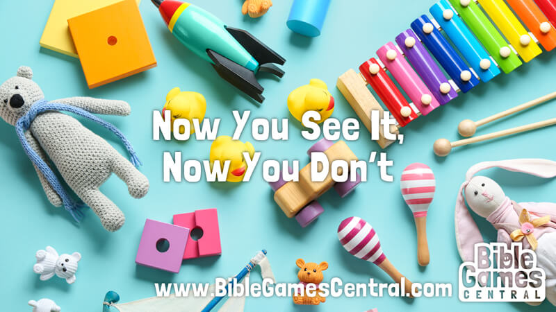 Now You See It, Now You Don't Calm Sunday School Game