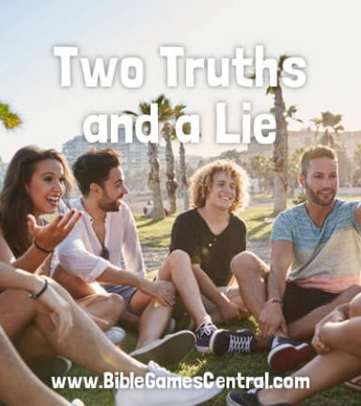Two Truths and a Lie Bible Game for Adults and Youths